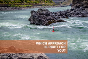 Which Approach is Right for You?